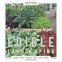 Edible Landscaping: Urban Food Gardens That Look Great