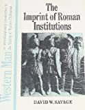 The Imprint of Roman Institutions, David W. Savage, 0030846749