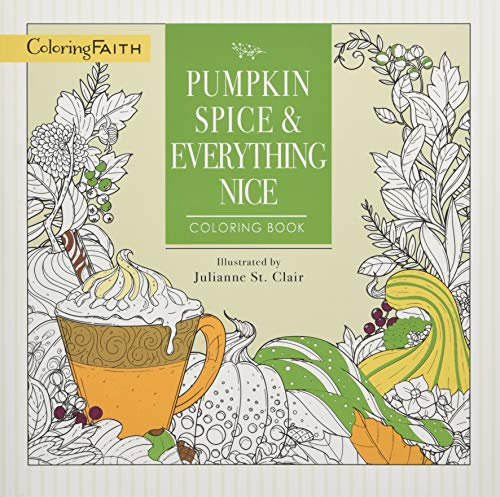 Pumpkin Spice and Everything Nice Coloring Book (Coloring Faith)