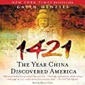 1421: The Year China Discovered America Audiobook by Gavin Menzies Narrated by Simon Vance