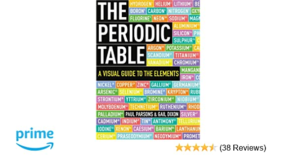 The Periodic Table A Visual Guide To The Elements Paul Parsons