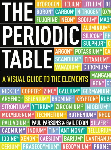 Image result for The Periodic Table: A Field Guide to the Elements - Paul Parsons and Gail Dixon