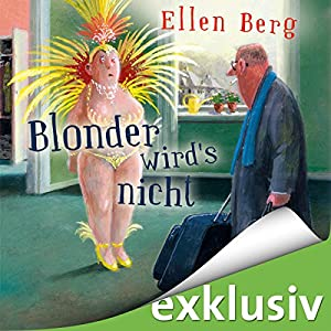Blonder wird's nicht: (K) ein Friseur-Roman Hörbuch