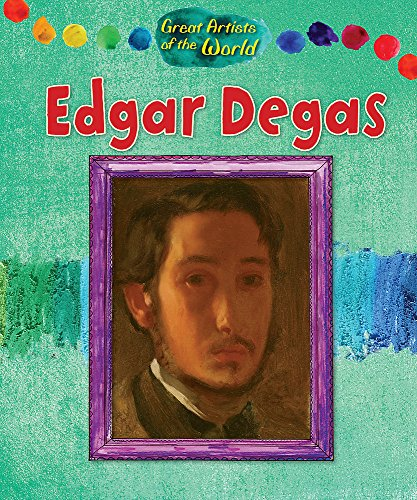 Edgar Degas (Great Artists of the World)
