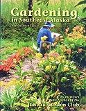 Gardening in Southeast Alaska
