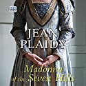 Madonna of the Seven Hills Audiobook by Jean Plaidy Narrated by Jilly Bond