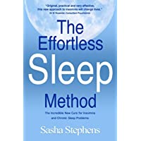 The Effortless Sleep Method:  The Incredible New Cure for Insomnia and Chronic Sleep...