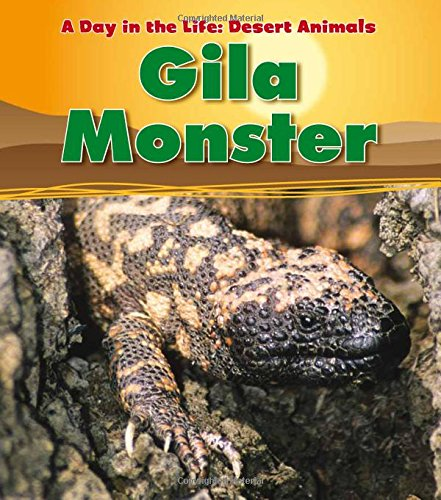 Gila Monster (A Day in the Life: Desert Animals)