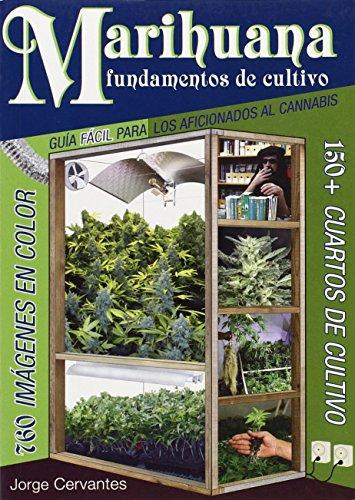 Marihuana Fundamentos de Cultivo: Guia Facil para los Aficionados al Cannabis (Spanish Edition) [Jorge Cervantes] (Tapa Blanda)