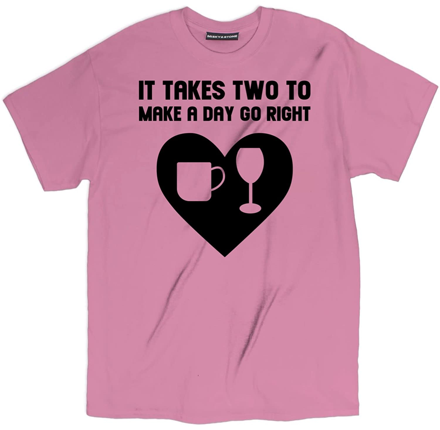 Misky /& Stone It Takes Two to Make A Day Go Right Funny Wine Coffee T Shirt