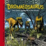 Dromaeosaurus and Other Dinosaurs of the North (Dinosaur Find) by Dougal Dixon (2006-09-01)