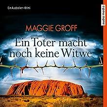 Ein Toter macht noch keine Witwe: Ein Australien-Krimi Hörbuch von Maggie Groff Gesprochen von: Tatjana Pokorny