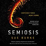 Semiosis: A Novel | Sue Burke