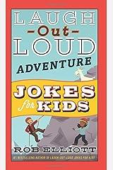 Laugh Out Loud Adventure Jokes For Kids (Laugh-Out-Loud Jokes for Kids) Paperback