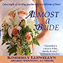 Almost a Bride Audiobook by Kimberly Llewellyn Narrated by Nellie Barnett