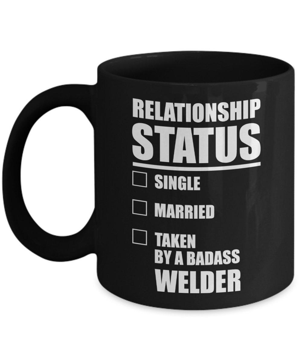 a7a4966e8 Amazon.com: Welders Coffee Mug - Relationship status .single .married  .taken by a badass welder - Perfect Graduation Gifts for Welders: Kitchen &  Dining