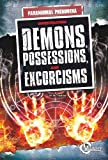 Investigating Demons, Possessions, and Exorcisms, Susan R. Gregson, 1429648155