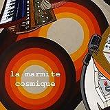 La Marmite Cosmique