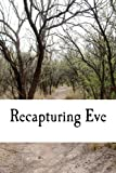 Recapturing Eve, Erin Perkins, 1470000482