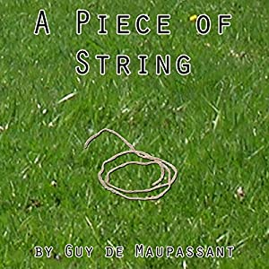 guy de maupassants a piece of string essay The piece of string by guy de maupassant notes a short story which was  first  the summary of the plot it is a market day and everyone is busy.