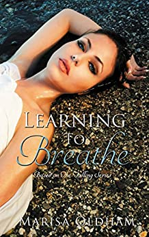 Learning to Breathe: Based on The Falling Series by [Oldham, Marisa]