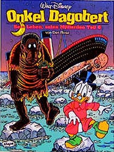Disney: Onkel Dagobert: Onkel Dagobert, Bd.6, Sein Leben, seine Milliarden Taschenbuch – 1995 Don Rosa Peter Daibenzeiher Peter Daibenzieher Egmont EHAPA