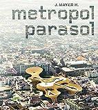 Metropol Parasol, Andres Lepik, 3775728376