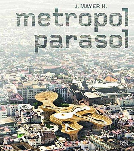 (J. Mayer H.: Metropol Parasol)