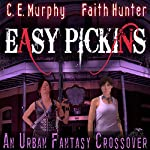 Easy Pickings: A Jane Yellowrock/Walker Papers Crossover | Faith Hunter,C. E. Murphy
