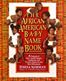 The African-American Baby Name Book, Teresa Norman, 0425159396