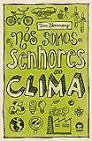 Nós Somos Os Senhores Do Clima (Em Portuguese do Brasil)