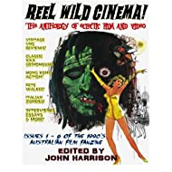 Reel Wild Cinema!: The Anthology of Eclectic Film & Video