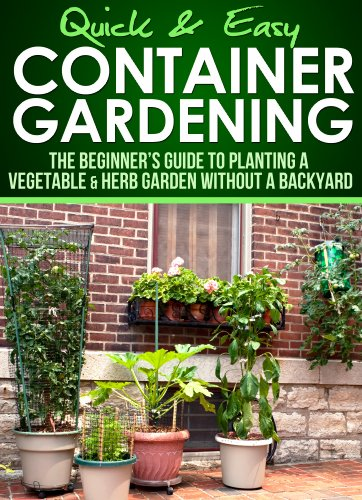 Container Gardening: The Beginner's Guide to Planting a Vegetable & Herb Garden without a Backyard (Quick and Easy Series) by [Apps, Dogwood]