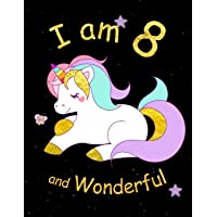 I am 8 and Wonderful: Cute Unicorn 8.5x11 Activity Journal, Sketchbook, Notebook, Diary Keepsake for Women & Girls! Makes a great gift for her 8th birthday.