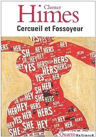 Cercueil et Fossoyeur : Le cycle de Harlem par Chester Himes