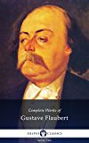 Delphi Complete Works of Gustave Flaubert (Illustrated) (English Edition)