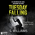 Tuesday Falling: Sie zerstörten ihr Leben, ...nun nimmt sie Rache! Hörbuch von Stephen Williams Gesprochen von: Katja Sallay