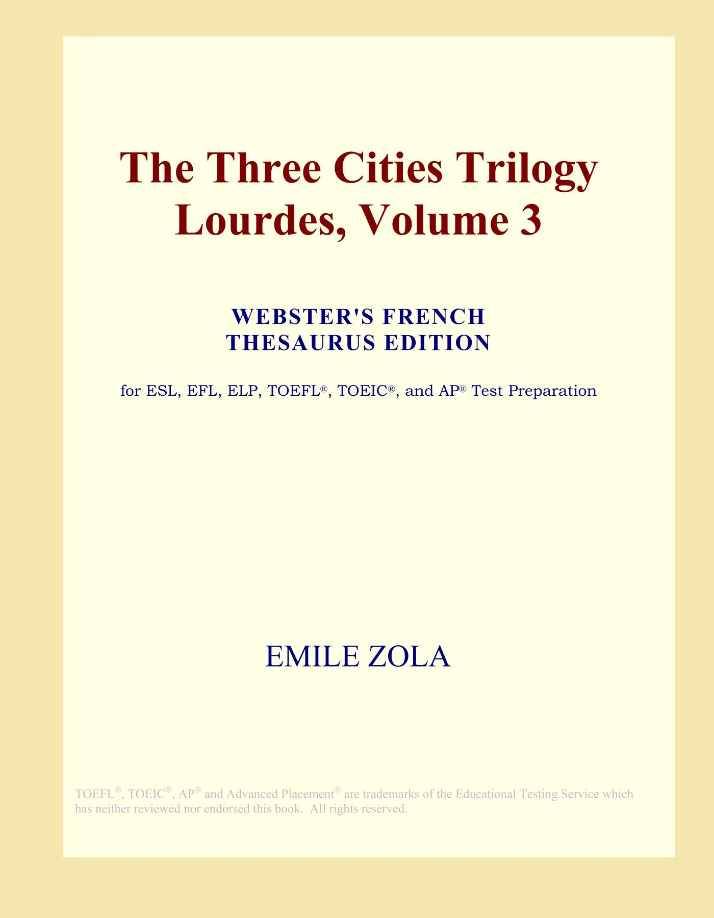 Read Online The Three Cities Trilogy Lourdes, Volume 3 (Webster's French Thesaurus Edition) PDF