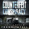 Counterfeit Conspiracy: Policing Post-Apocalyptic Britain (Strike a Match, Book 2) Audiobook by Frank Tayell Narrated by Fiona Hardingham