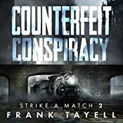 Counterfeit Conspiracy: Policing Post-Apocalyptic Britain (Strike a Match, Book 2)   Frank Tayell