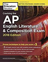 Cracking the AP English Literature & Composition Exam, 2018 Edition: Proven Techniques to Help You Score a 5 (College Test Preparation)