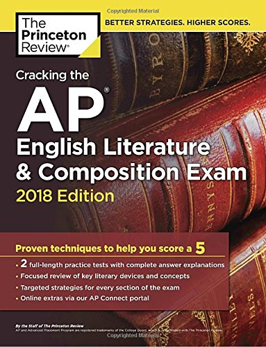 Cracking the AP English Literature & Composition Exam, 2018 Edition: Proven Techniques to Help You Score a 5 (College Test Preparation) cover