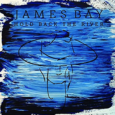 Hold Back The River von James Bay