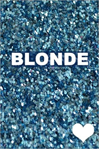 Blonde: blonde journal, blonde joke, 150 lined pages, fun blonde