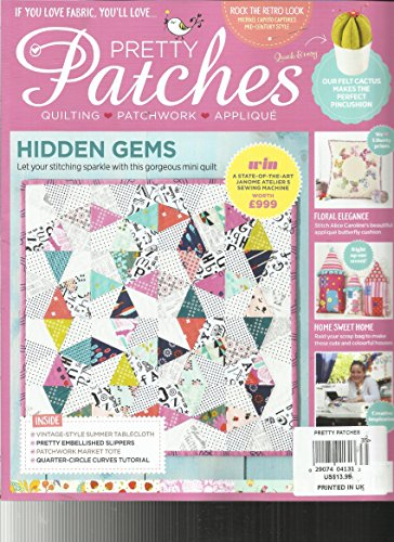 "PRETTY PATCHES, MAY, 2017 ISSUE, 35 QUILTING * PATCHWORK * APPLIQUE ( Condition: Like New : NOTE : SORRY, NO ANY KIND OF FREE GIFTS OR KIT OR PATTERNS WITH THIS MAGAZINE.JUST THE MAGAZINE ONLY. ( ALL FREE GIFTS ARE MISSING )"" -"