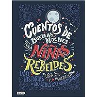Cuentos de buenas noches para niñas rebeldes: 100 historias de mujeres extraordinarias (Otros títulos)