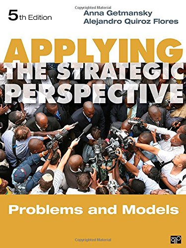 Applying The Strategic Perspective: Problems And Models Workbook, 5th Edition (Principles Of International Politics)