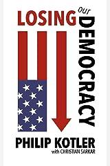 Losing Our Democracy (English Edition) eBook Kindle