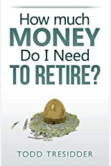 How Much Money Do I Need to Retire? Paperback