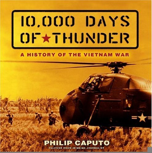 Download 10, 000 Days of Thunder: A History of the Vietnam War [Hardcover] [2005] (Author) Philip Caputo pdf
